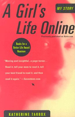 A Girl's Life Online By Tarbox, Katherine